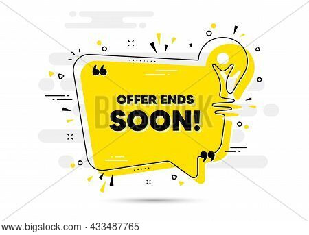 Offer Ends Soon Text. Yellow Idea Chat Bubble Background. Special Offer Price Sign. Advertising Disc