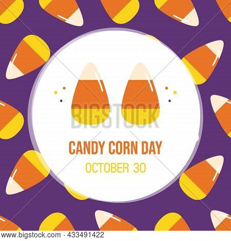 National Candy Corn Day Greeting Card, Vector Illustration With Cute Cartoon Style Candy Corns, Hall