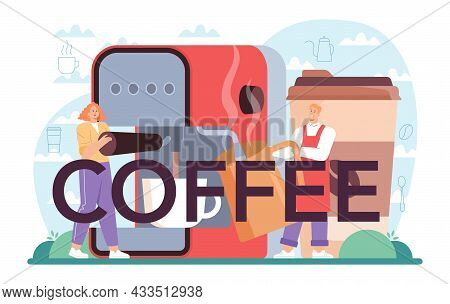 Coffee Typographic Header. Barista Making A Cup Of Hot Coffee In Coffee Machine