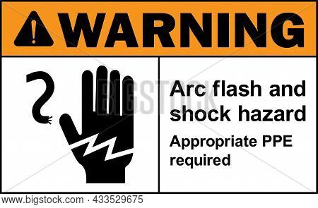 Arc Flash And Shock Hazard. Appropriate Ppe Required Warning Sign. Radiation Safety Signs And Symbol