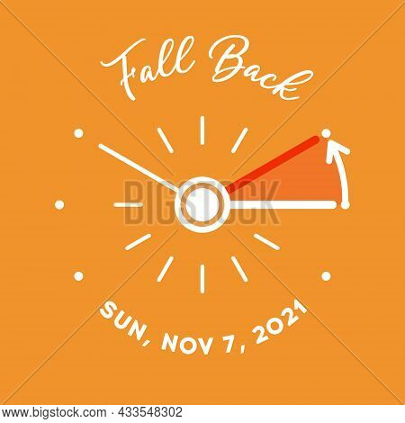 Daylight Saving Time Ends 2021 Banner. Graphic Minimalist Clock With Turning Clock Hands To Winter T