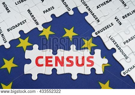 European Union Concept. The Eu Flag Has City Name Puzzles And Puzzles With The Words - Census