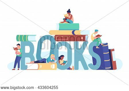 Books Word People. Readers Characters Around Big Letters, Stack Of Textbooks, Literature Lovers Read