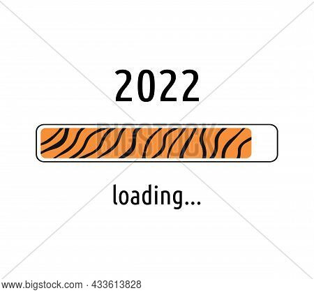 Loading Bar 2022. Progress Of Booting New Year 2022. Tiger Stripes Design. Vector. Party Countdown F