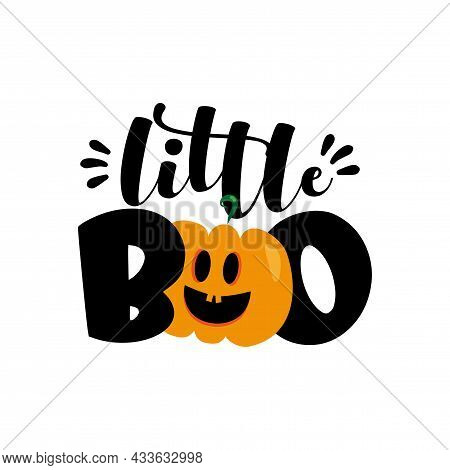 Little Boo - Cute Halloween Greeting With Pumpkin. Good For Baby Clothes, Greting Card Decoration, P