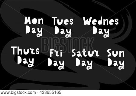 Names Of Days Of The Week, Vintage Grunge Typographic, Uneven Stamp Style Lettering For Your Calenda