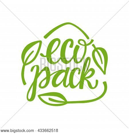 Eco Pack Handwritten Sign Of Eco Friendly, Natural And Organic Labels For Print Packaging Biodegrada