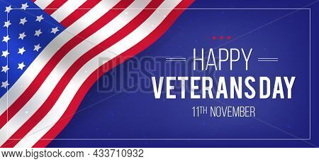 Happy Veterans Day Which Will Take Place On November 11. Horizontal Template For Editing.
