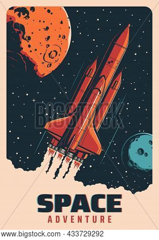 Space Rocket In Flight Between Planets, Galaxy Spaceship Or Shuttle Vector Retro Poster. Space Adven