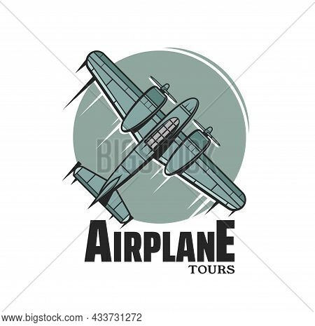 Airplane Tours Vector Icon With Vintage Plane Or Airplane, Air Travel, Aviation, Tourism And Airline