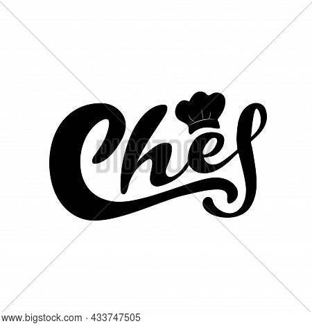 Chef Digital Lettering With Cooking Cap. Printable Logo For Cookers And Chefs, Restaurants, Cafes, B