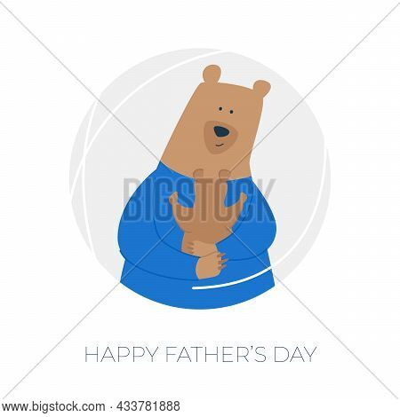 Happy Father's Day! Cartoon Illustration With Father Bear And Son Bear. Cute Holidays Poster, Postca