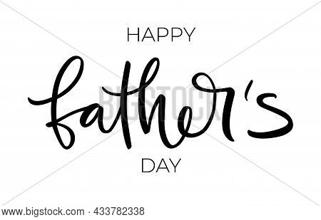 Happy Father's Day! Festive Poster With Letters On A White Background.