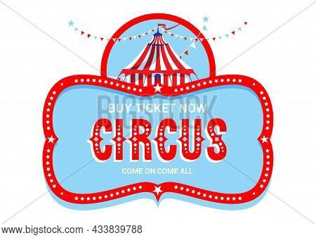 Circus Logo. Bright Advertising Template With Tent For Circus, Fanfair, Carnival Or Life Events Anno