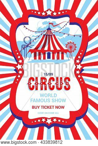 Bright Entertainment Poster Template With Tent For Circus, Fanfair, Carnival Or Life Events Announce