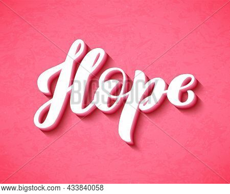 Hope Lettering For T-shirts, Posters And Wall Art. Feminist Sign Handwritten. Template Tagline For B