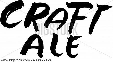 Craft Ale Dry Brush Lettering Vector Template.