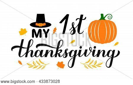 My 1st Thanksgiving Calligraphy Hand Lettering. Funny Thanksgiving Day Quote. Vector Template For Gr