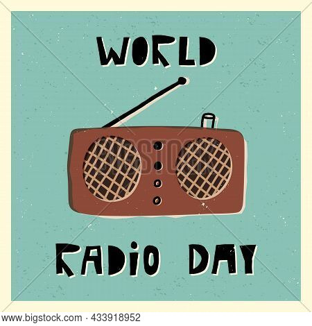 World Radio Day Retro Style Card, Banner Design. Cute Old Fashioned Radio And Hand Lettering.