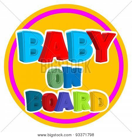 Baby on board. Sign sticker on car with children.