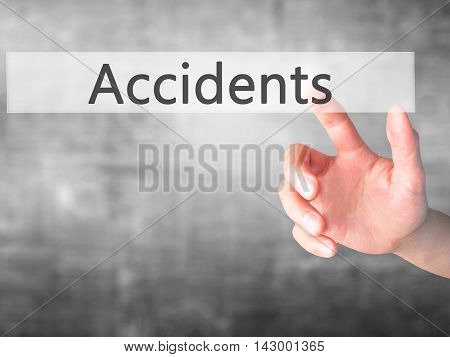 Accidents  - Hand Pressing A Button On Blurred Background Concept On Visual Screen.