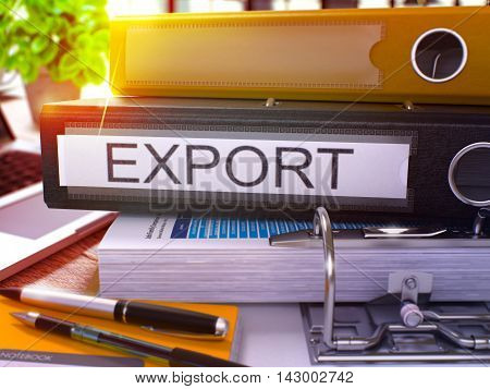 Black Office Folder with Inscription Export on Office Desktop with Office Supplies and Modern Laptop. Export Business Concept on Blurred Background. Export - Toned Image. 3D.