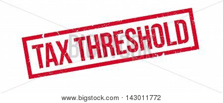 Tax Threshold Rubber Stamp