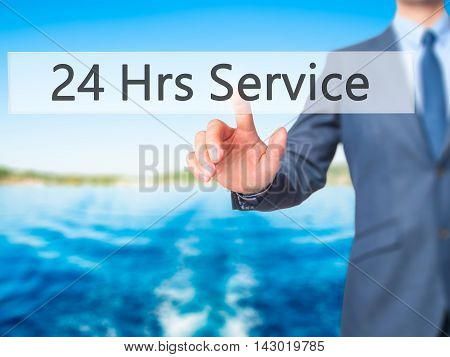 24 Hrs Service -  Businessman Press On Digital Screen.