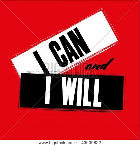 Inspiring motivation quote with text I Can and I Will. Vector typography poster design concept