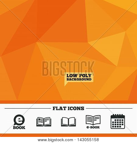 Triangular low poly orange background. Electronic book icons. E-Book symbols. Speech bubble sign. Calendar flat icon. Vector