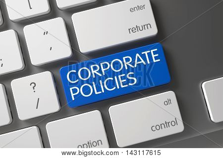 Corporate Policies Concept Computer Keyboard with Corporate Policies on Blue Enter Button Background, Selected Focus. 3D Render.