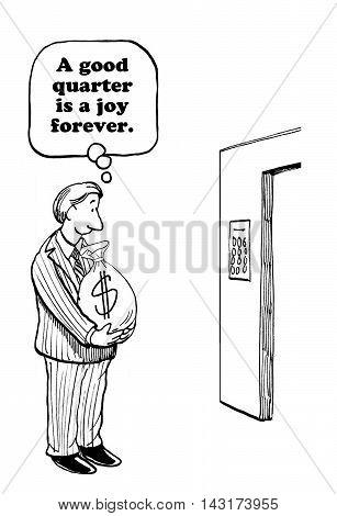 Business cartoon showing a businessman holding a bag of money, it is a good quarter.