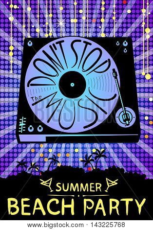 Retro turntable silhouette. Vector isolated illustration background with vinyl records. Lettering hand-drawn composition Don't stop the music. Design for beach party placard