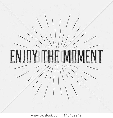 Abstract creative vector design layout with text - enjoy the moment. Vintage concept background, art template, retro elements, logo, labels, layout, badge, old banner, card. Hand made typography word.