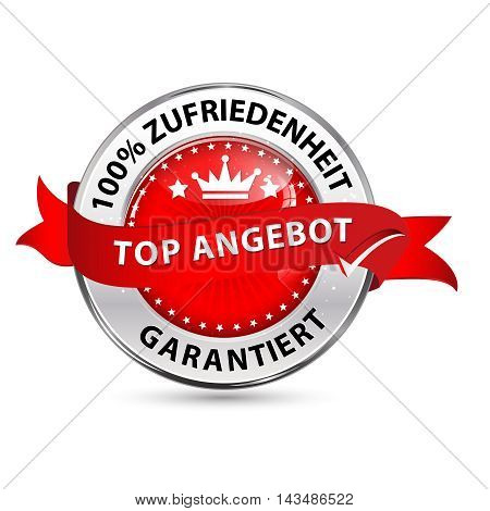 Top offer. 100% satisfaction guaranteed (text in German language) - shiny metallic red glossy icon for retail industry