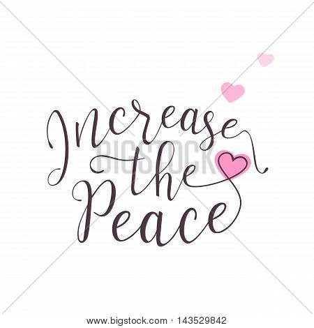 Vector illustration of peace lettering design. Peace day celebration background with hearts. Use for print or web. Increase the peace