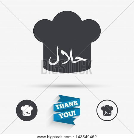 Halal food product sign icon. Chef hat. Natural muslims food symbol. Flat icons. Buttons with icons. Thank you ribbon. Vector