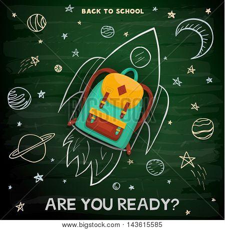 Back to school creative background. School backpack on rocket. Education sketch on school chalkboard. Back to school concept.