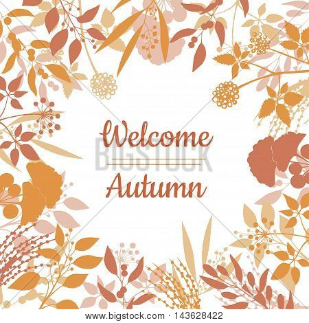 Flat design style Welcome Autumn card template with collection of plants. Silhouette of herbs branches . Vector colorful frame banner