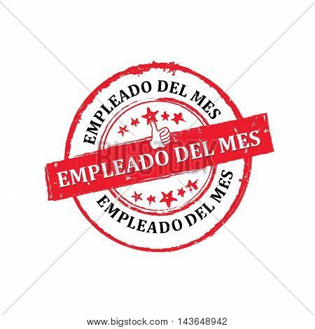 Employee of the Month ( text in Spanish language: Empleado del mes) grunge stamp / label, also for print. Grunge layer is applied exactly on the colored stamp. Easy to modify