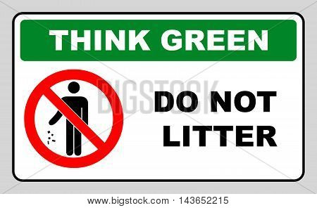 Think green concept, do not litter symbol. no littering sign vector illustration prohibition sticker for public places in red circle