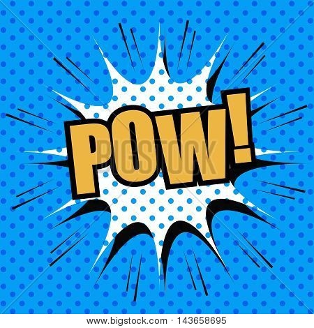 POW comic cartoon. Pop-art style. Vector illustration with title, blot and blue dotted background. Template for web and mobile applications