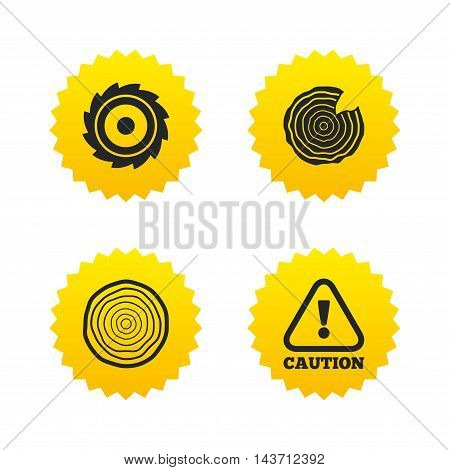 Wood and saw circular wheel icons. Attention caution symbol. Sawmill or woodworking factory signs. Yellow stars labels with flat icons. Vector