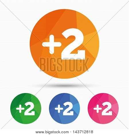 Plus two sign. Add two symbol. Two more. Triangular low poly button with flat icon. Vector