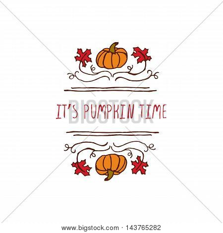 Hand-sketched typographic element with pumpkin, maple leaves and text on white background. Its pumpkin time