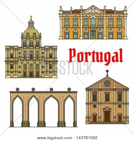 Historic buildings of Portugal. Vector detailed icons of Aqueduto das Aguas Livres, Lisbon Aqueduct, Palace of Queluz, Church of Santa Engracia, National Pantheon, Church of Saint Roch. Architecture symbols for souvenirs