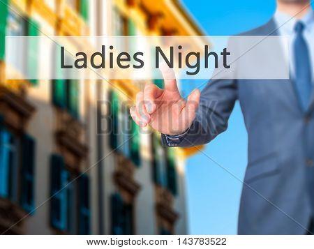 Ladies Night -  Businessman Press On Digital Screen.