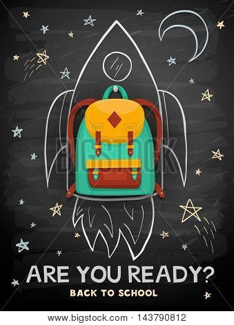 Back to school creative background. School backpack on rocket. Education sketch on school chalkboard. Back to school concept.