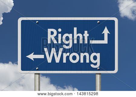 Difference between Right and Wrong Blue Road Sign with text Right and Wrong with sky background, 3D Illustration