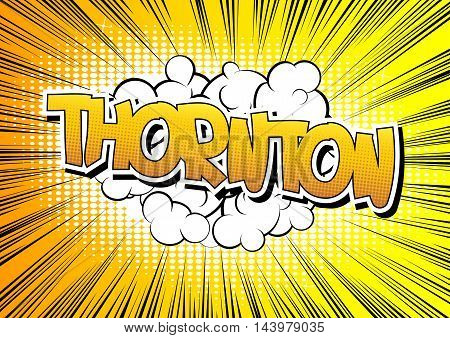 Thornton - Comic book style word on comic book abstract background.